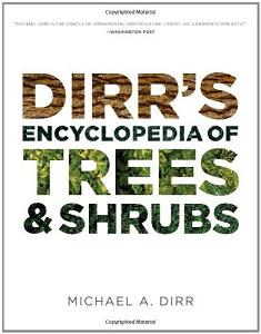 Dirr's Encyclopedia of Trees and Shrubs
